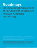 Roadmaps I for Enhancing Employment of Persons with Disabilities through Accessible Technology (252 KB)