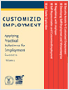 Customized Employment: Applying Practical Solutions for Employment Success Vol II (305 KB)